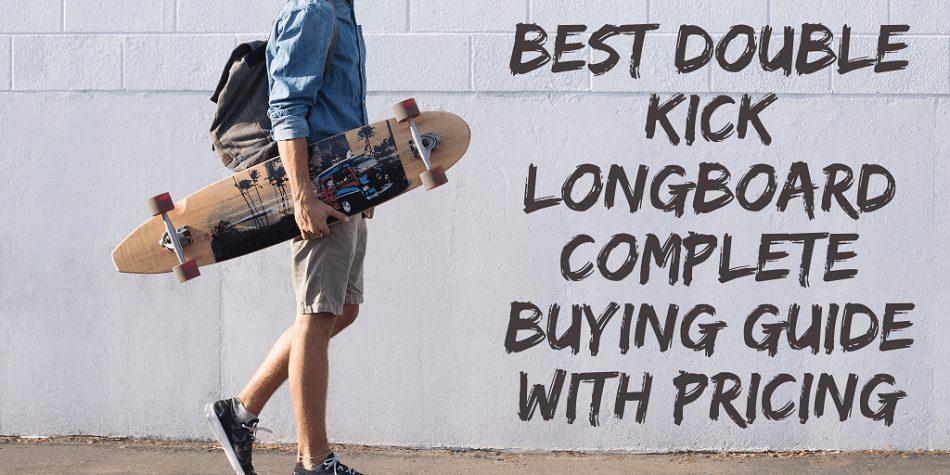 Best Double Kick Longboard