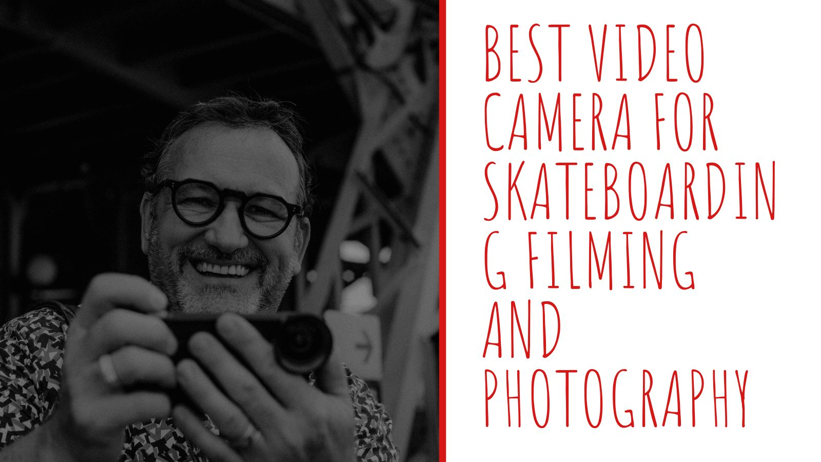 Best Skateboarding Camera For Filming And Photography